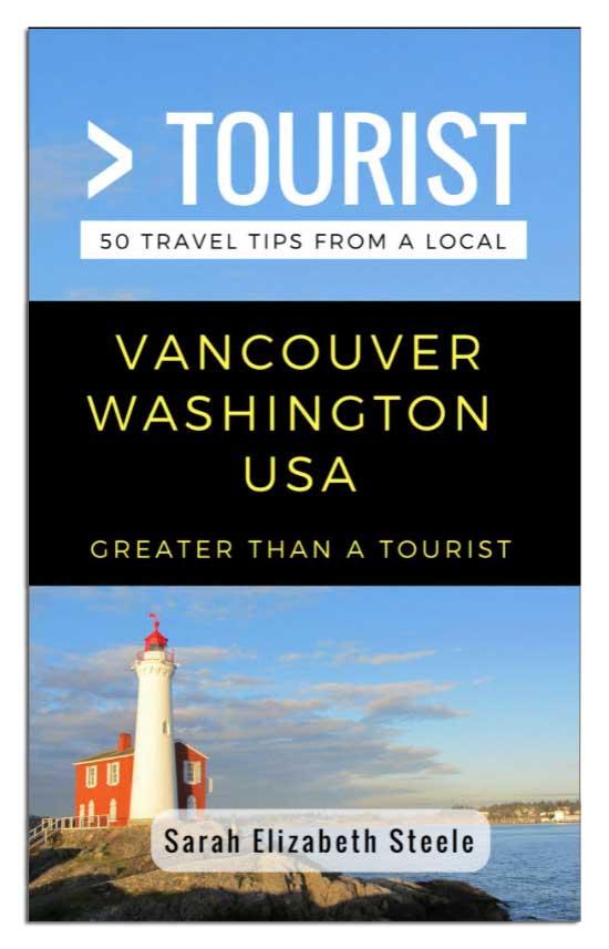 Greater than a Tourist - Vancouver Washington